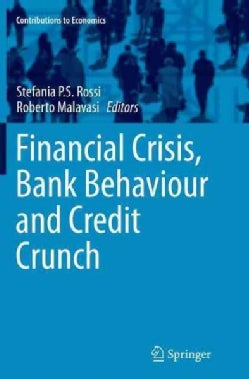 Financial Crisis, Bank Behaviour and Credit Crunch (Paperback)