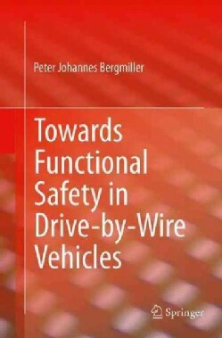 Towards Functional Safety in Drive-by-wire Vehicles (Paperback)