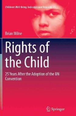 Rights of the Child: 25 Years After the Adoption of the Un Convention (Paperback)