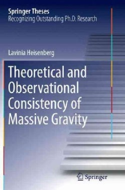 Theoretical and Observational Consistency of Massive Gravity (Paperback)