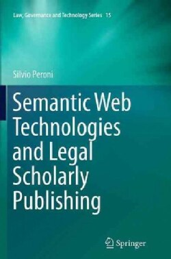 Semantic Web Technologies and Legal Scholarly Publishing (Paperback)
