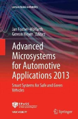 Advanced Microsystems for Automotive Applications 2013: Smart Systems for Safe and Green Vehicles (Paperback)