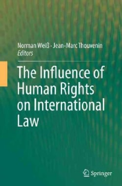 The Influence of Human Rights on International Law (Paperback)