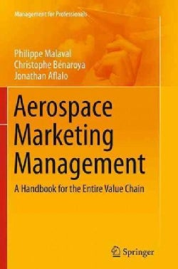 Aerospace Marketing Management: A Handbook for the Entire Value Chain (Paperback)