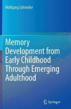 Memory Development from Early Childhood Through Emerging Adulthood (Paperback)