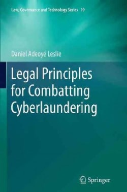 Legal Principles for Combatting Cyberlaundering (Paperback)