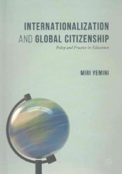 Internationalization and Global Citizenship: Policy and Practice in Education (Hardcover)