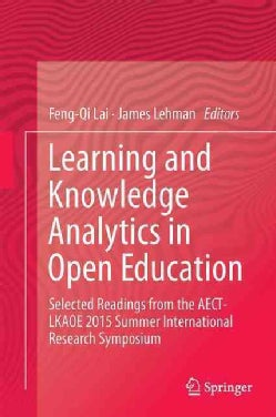 Learning and Knowledge Analytics in Open Education: Selected Readings from the Aect-lkaoe 2015 Summer Internation... (Hardcover)