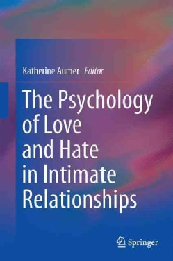 The Psychology of Love and Hate in Intimate Relationships (Hardcover)
