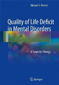 Quality of Life Deficit in Mental Disorders: A Target for Therapy (Hardcover)