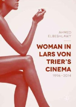 Woman in Lars Von Trier's Cinema, 1996-2014 (Hardcover)