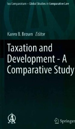 Taxation and Development: A Comparative Study (Hardcover)