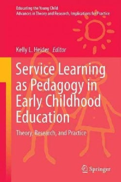 Service Learning As Pedagogy in Early Childhood Education: Theory, Research, and Practice (Hardcover)