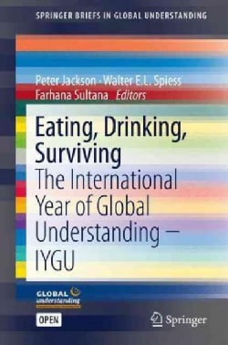 Eating, Drinking: Surviving: The International Year of Global Understanding (Paperback)