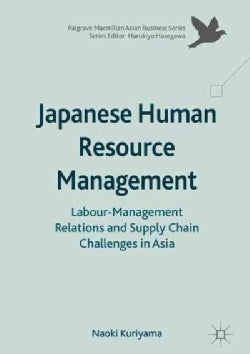 Japanese Human Resource Management: Labour-management Relations and Supply Chain Challenges in Asia (Hardcover)