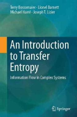 An Introduction to Transfer Entropy: Information Flow in Complex Systems (Hardcover)