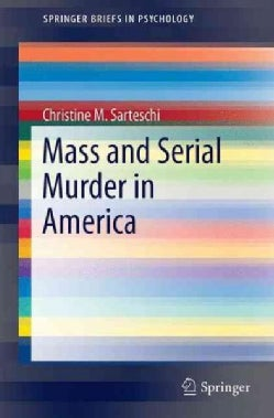 Mass and Serial Murder in America (Paperback)