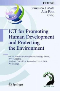 Ict for Promoting Human Development and Protecting the Environment: 6th Ifip World Information Technology Forum, ... (Hardcover)
