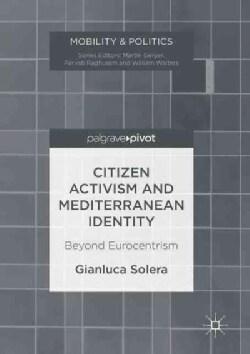 Citizen Activism and Mediterranean Identity: Beyond Eurocentrism (Hardcover)