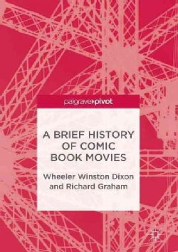 A Brief History of Comic Book Movies (Hardcover)