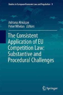 The Consistent Application of Eu Competition Law: Substantive and Procedural Challenges (Hardcover)