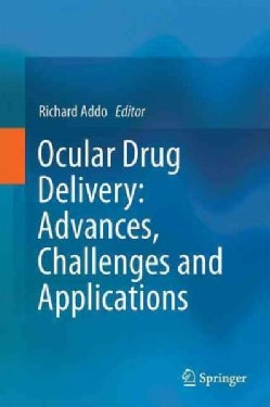 Ocular Drug Delivery: Advances, Challenges and Applications (Hardcover)
