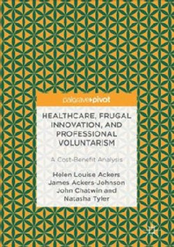 Healthcare, Frugal Innovation, and Professional Voluntarism: A Cost-Benefit Analysis (Hardcover)