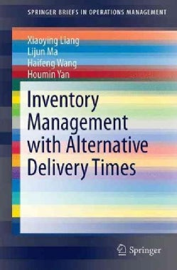 Inventory Management With Alternative Delivery Times (Paperback)