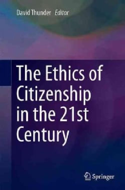 The Ethics of Citizenship in the 21st Century (Hardcover)