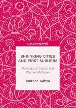 Shrinking Cities and First Suburbs: The Case of Detroit and Warren, Michigan (Hardcover)