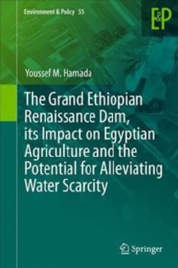 The Grand Ethiopian Renaissance Dam, Its Impact on Egyptian Agriculture and the Potential for Alleviating Water S... (Hardcover)