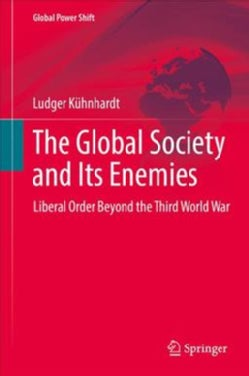 The Global Society and Its Enemies: Liberal Order Beyond the Third World War (Hardcover)