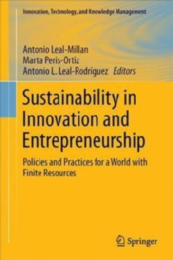 Sustainability in Innovation and Entrepreneurship: Policies and Practices for a World With Finite Resources (Hardcover)