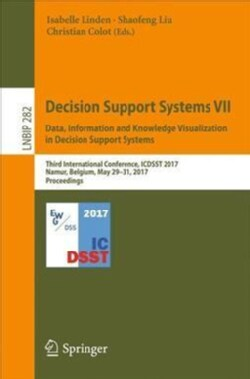 Decision Support Systems: Data, Information and Knowledge Visualization in Decision Support Systems; Third Intern... (Paperback)