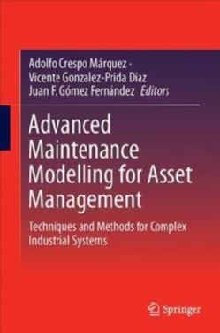 Advanced Maintenance Modelling for Asset Management: Techniques and Methods for Complex Industrial Systems (Hardcover)