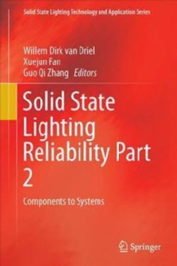Solid State Lighting Reliability: Components to Systems (Hardcover)