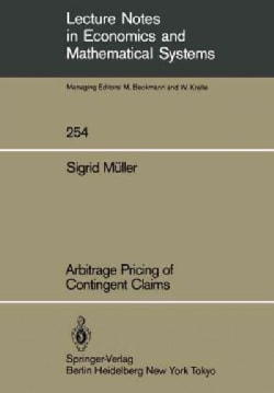 Arbitrage Pricing of Contingent Claims (Paperback)