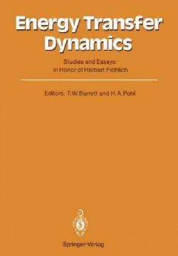 Energy Transfer Dynamics: Studies and Essays in Honor of Herbert Frohlich on His Eightieth Birthday (Paperback)