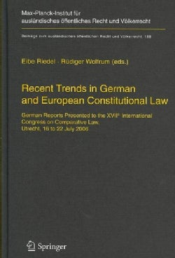Recent Trends in German And European Constitutional Law: German Reports Presented to the XVIIth International Con... (Hardcover)