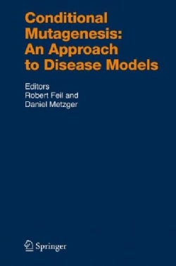 Conditional Mutagenesis: An Approach to Disease Models (Hardcover)
