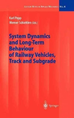 System Dynamics and Long-Term Behaviour of Railway Vehicles, Track and Subgrade (Hardcover)