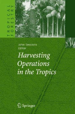 Harvesting Operations in the Tropics (Hardcover)