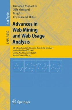Advances in Web Mining and Web Usage Analysis: 6th International Workshop on Knowledge Discovery on the Web, Webk... (Paperback)