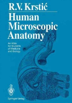 Human Microscopic Anatomy: An Atlas for Students of Medicine and Biology (Hardcover)