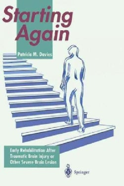 Starting Again: Early Rehabilitation After Traumatic Brain Injury or Other Severe Brain Lesion (Paperback)