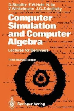 Computer Simulation and Computer Algebra: Lectures for Beginners (Paperback)
