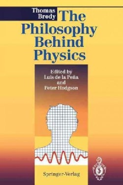 The Philosophy Behind Physics (Paperback)