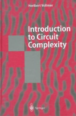 Introduction to Circuit Complexity: A Uniform Approach (Hardcover)
