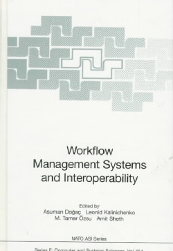 Workflow Management Systems and Interoperability (Hardcover)