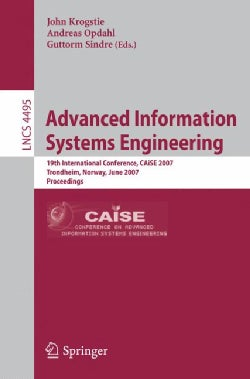 Advanced Information Systems Engineering: 19th International Conference, Caise 2007, Trondheim, Norway, June 11-1... (Paperback)